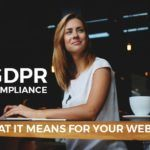 GDPR: What it is and what it means for your website